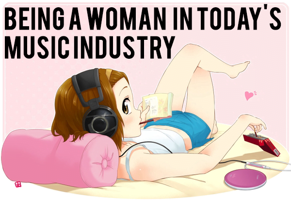 Being A Woman In Today's Music Industry